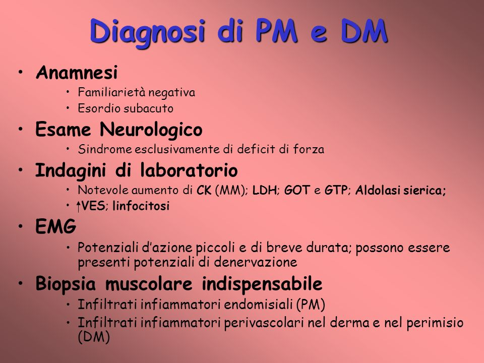 Diagnosi di PM e DM Anamnesi Esame Neurologico Indagini di laboratorio