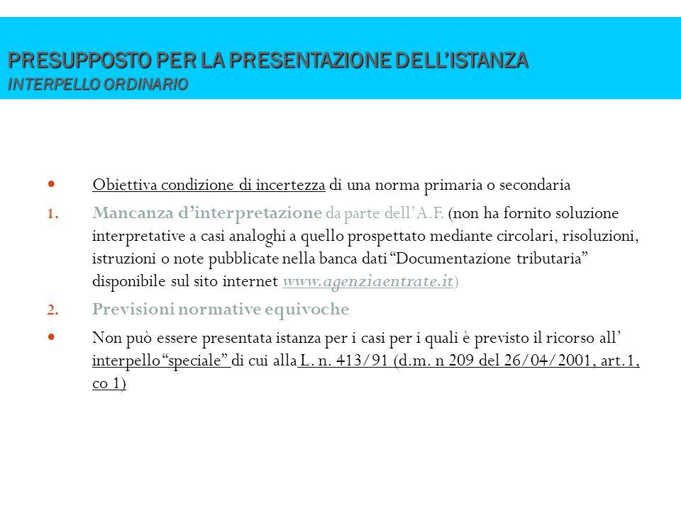 PRESUPPOSTO PER LA PRESENTAZIONE DELL'ISTANZA INTERPELLO ORDINARIO