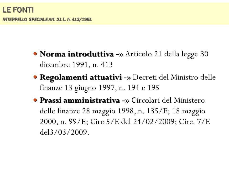 LE FONTI INTERPELLO SPECIALE Art. 21 L. n. 413/1991