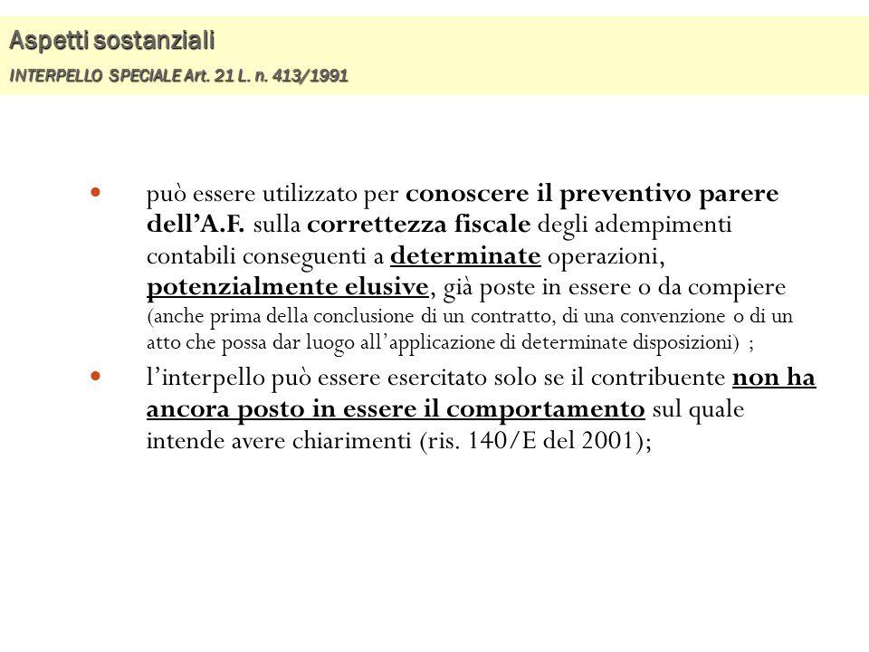 Aspetti sostanziali INTERPELLO SPECIALE Art. 21 L. n. 413/1991