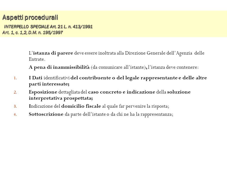 Aspetti procedurali INTERPELLO SPECIALE Art. 21 L. n. 413/1991 Art