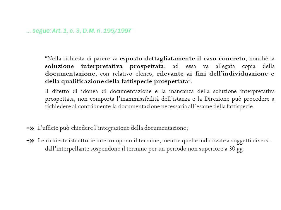 -» L'ufficio può chiedere l'integrazione della documentazione;