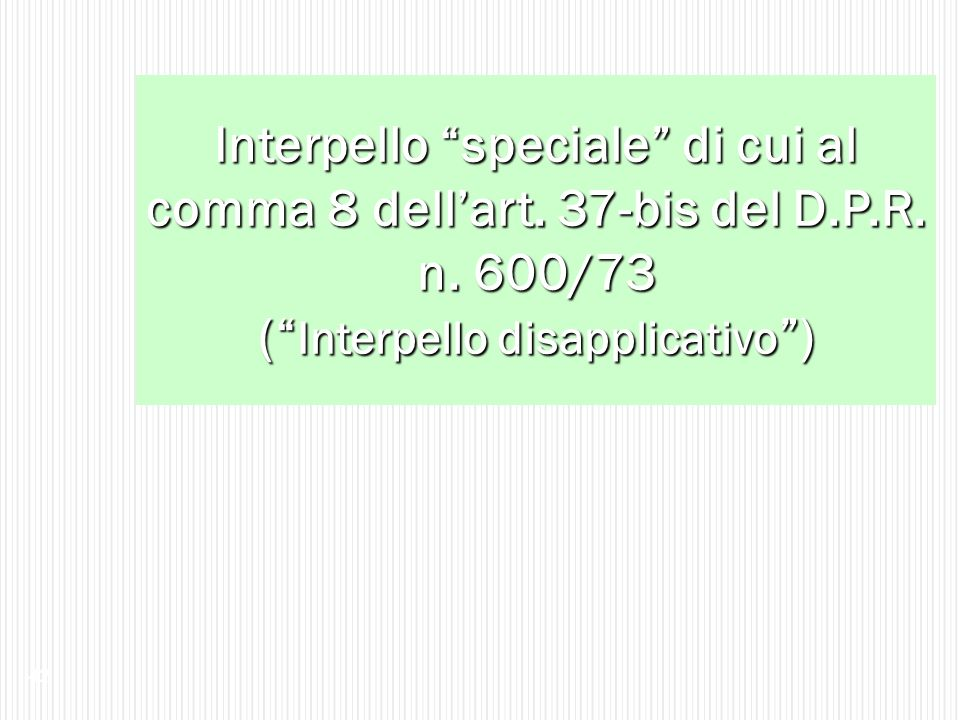 Interpello speciale di cui al comma 8 dell'art. 37-bis del D.P.R.