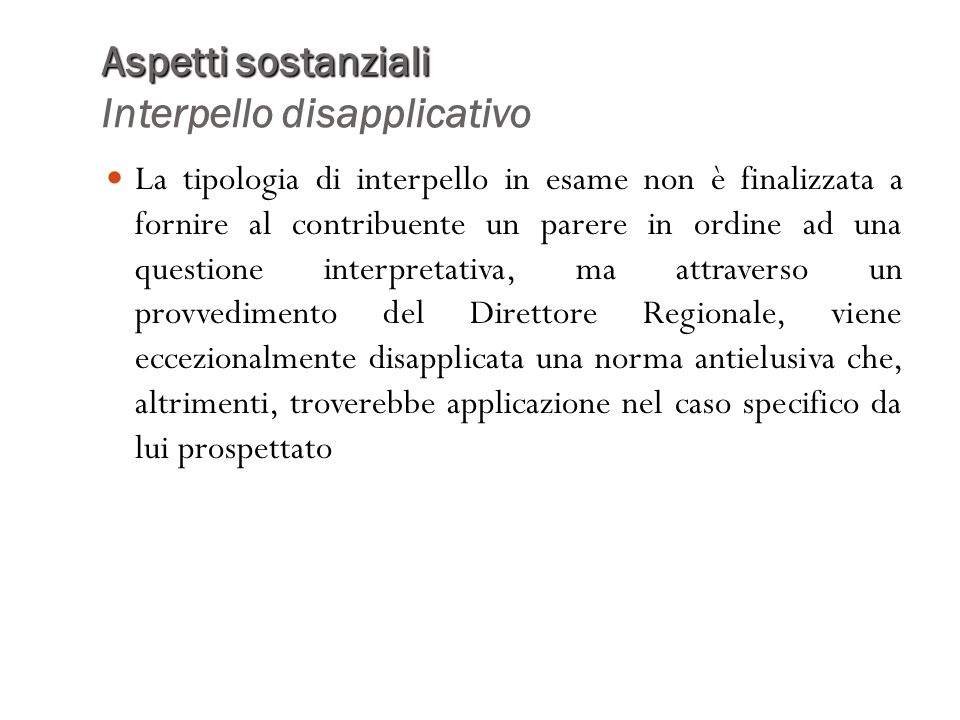 Aspetti sostanziali Interpello disapplicativo