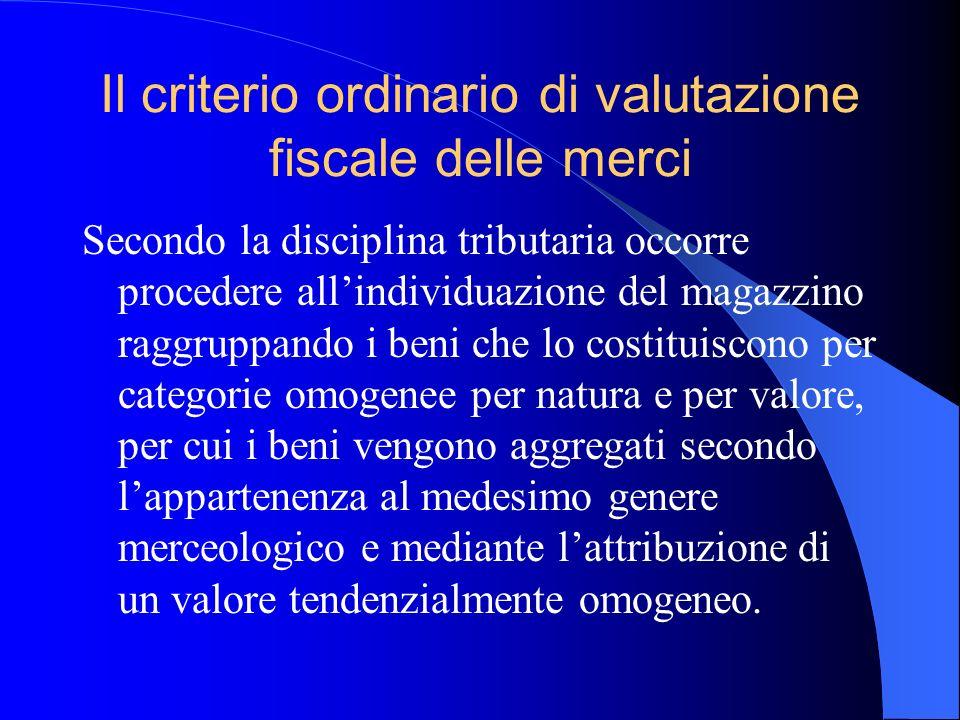 Il criterio ordinario di valutazione fiscale delle merci