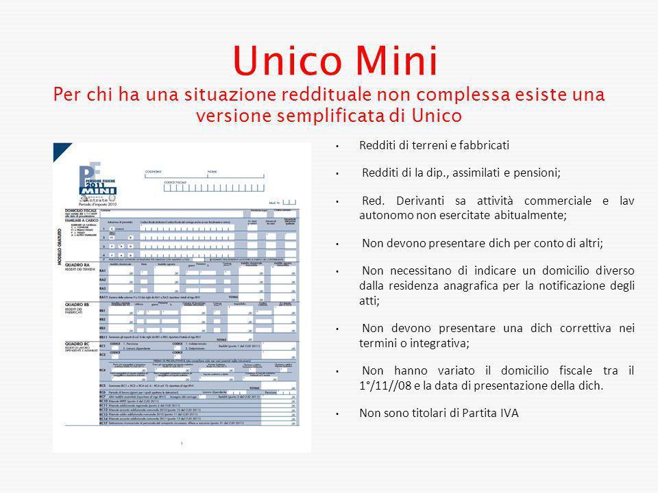 Unico Mini Per chi ha una situazione reddituale non complessa esiste una versione semplificata di Unico