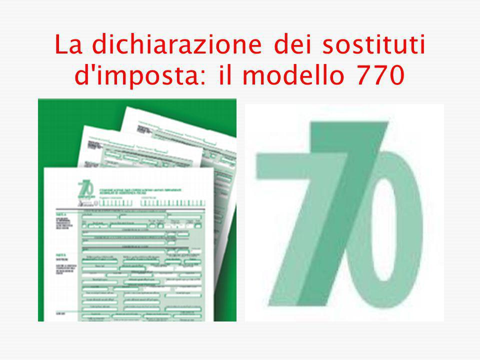 La dichiarazione dei sostituti d imposta: il modello 770