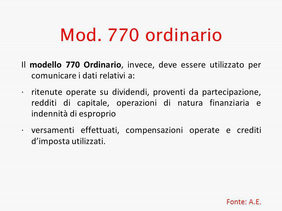 Mod. 770 ordinario Il modello 770 Ordinario, invece, deve essere utilizzato per comunicare i dati relativi a: