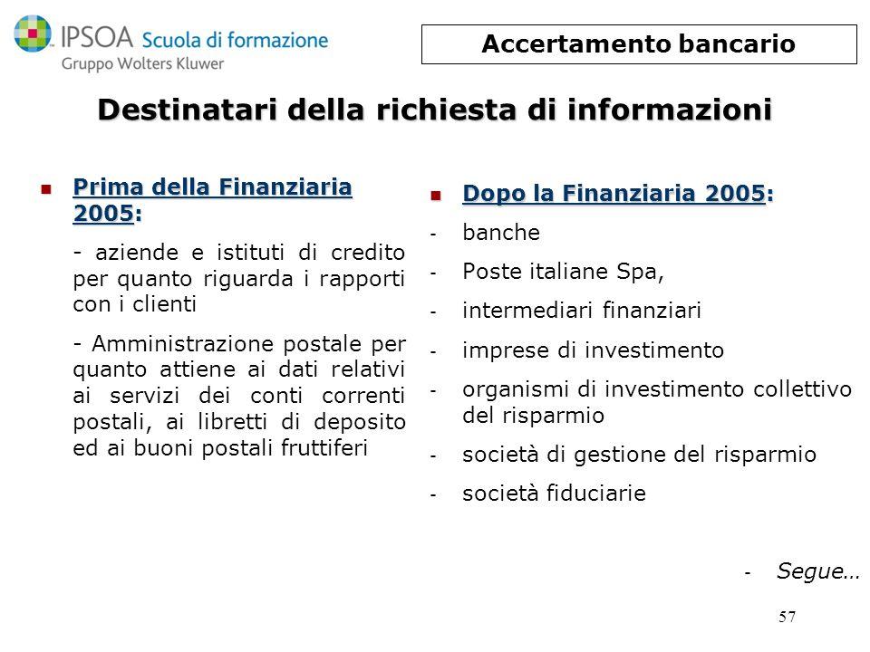 Accertamento bancario Destinatari della richiesta di informazioni
