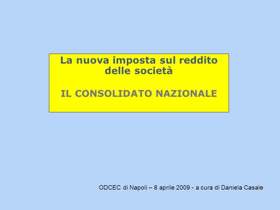 La nuova imposta sul reddito delle società IL CONSOLIDATO NAZIONALE