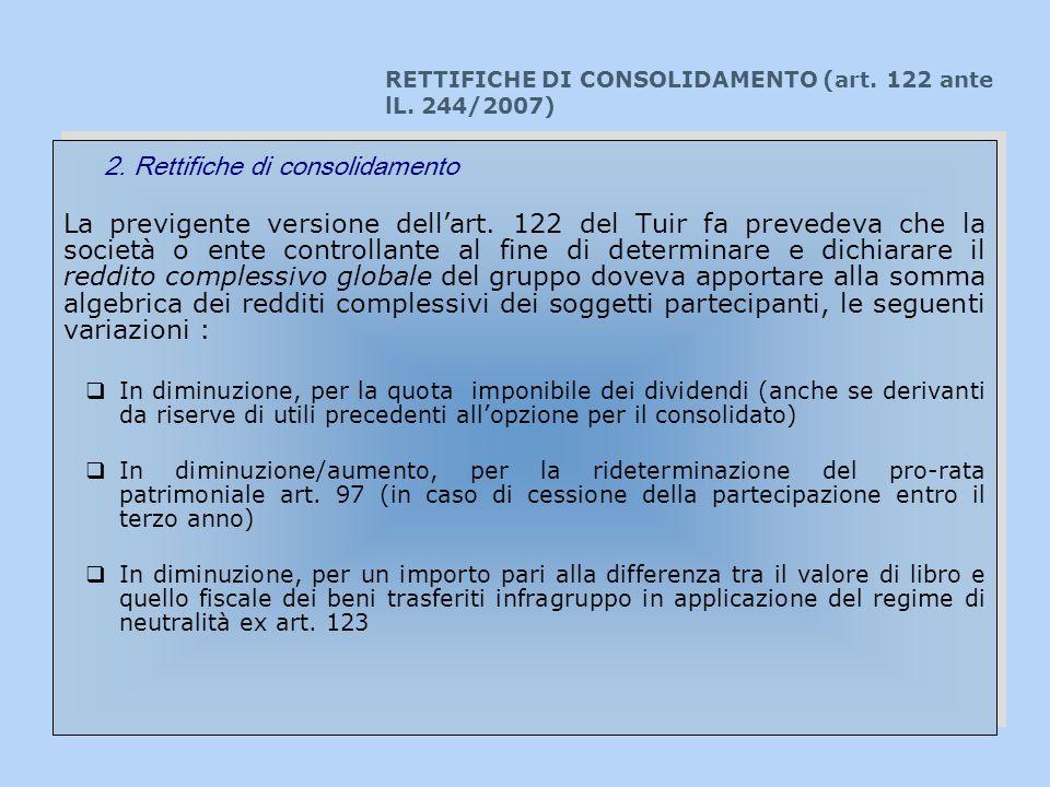 RETTIFICHE DI CONSOLIDAMENTO (art. 122 ante lL. 244/2007)