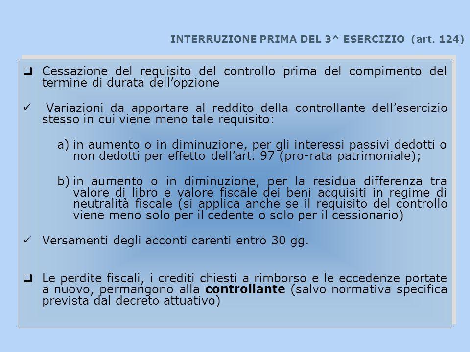 INTERRUZIONE PRIMA DEL 3^ ESERCIZIO (art. 124)