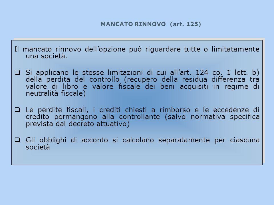 MANCATO RINNOVO (art. 125) Il mancato rinnovo dell'opzione può riguardare tutte o limitatamente una società.
