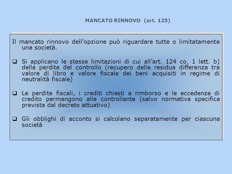MANCATO RINNOVO (art. 125)Il mancato rinnovo dell'opzione può riguardare tutte o limitatamente una società.