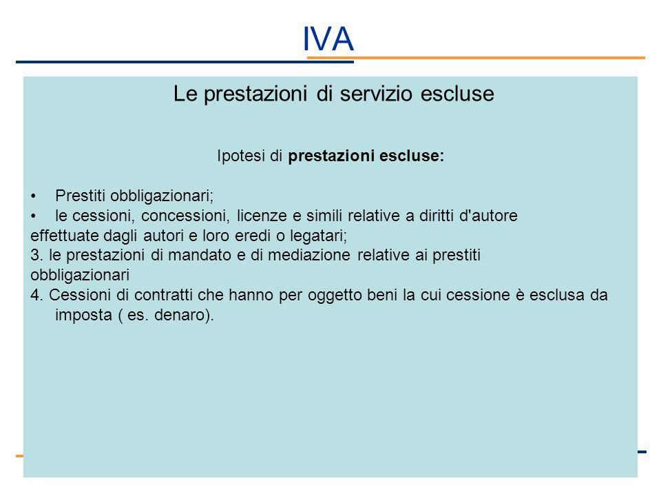 IVA Le prestazioni di servizio escluse Ipotesi di prestazioni escluse: