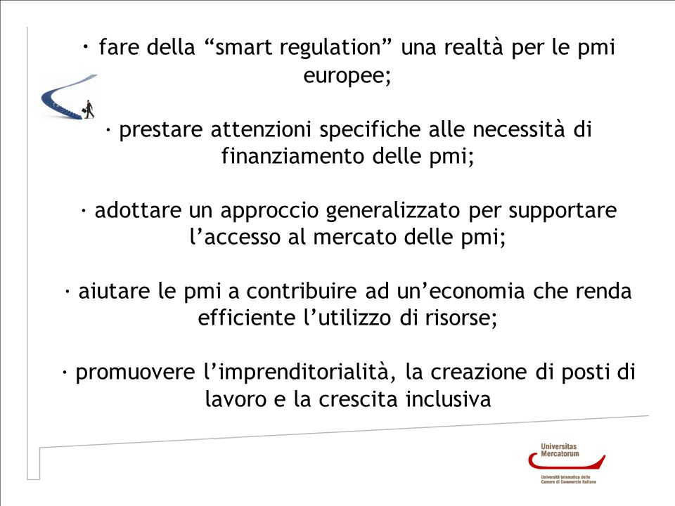 · fare della smart regulation una realtà per le pmi europee;