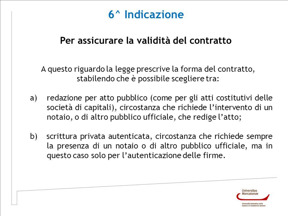 Per assicurare la validità del contratto