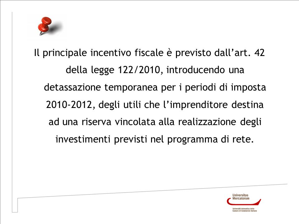 Il principale incentivo fiscale è previsto dall'art