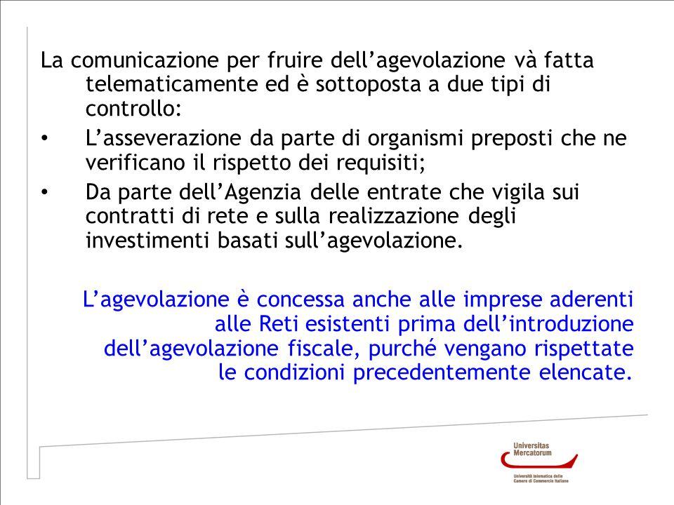 La comunicazione per fruire dell'agevolazione và fatta telematicamente ed è sottoposta a due tipi di controllo:
