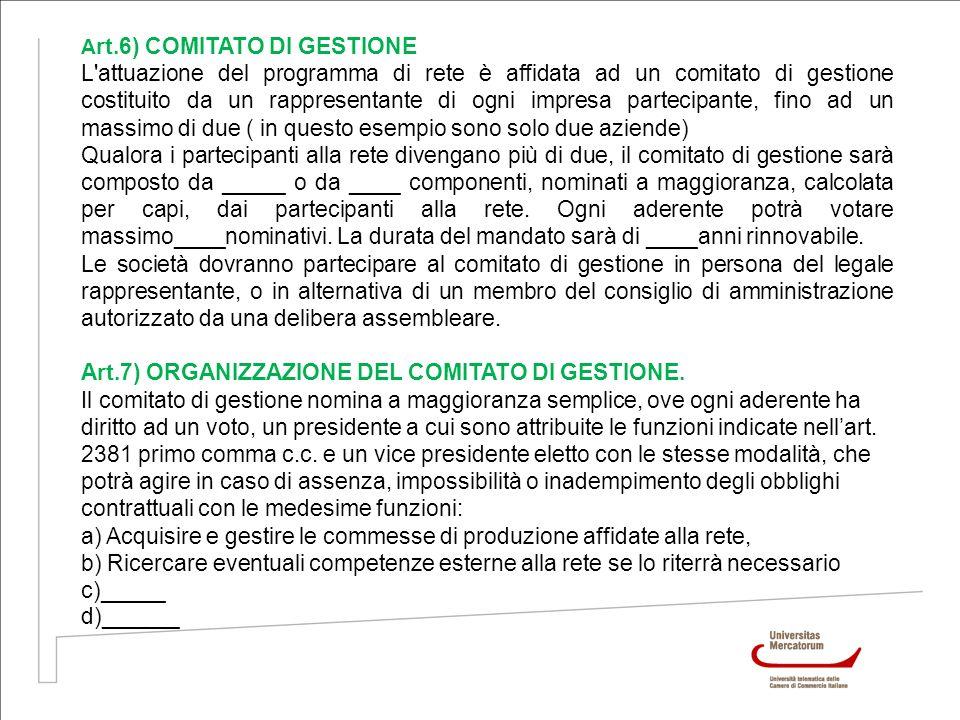 Art.7) ORGANIZZAZIONE DEL COMITATO DI GESTIONE.