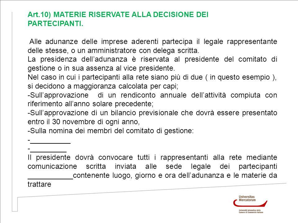 Art.10) MATERIE RISERVATE ALLA DECISIONE DEI