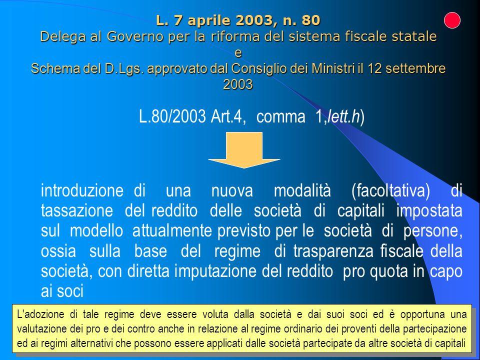 L. 7 aprile 2003, n. 80 Delega al Governo per la riforma del sistema fiscale statale e Schema del D.Lgs. approvato dal Consiglio dei Ministri il 12 settembre 2003