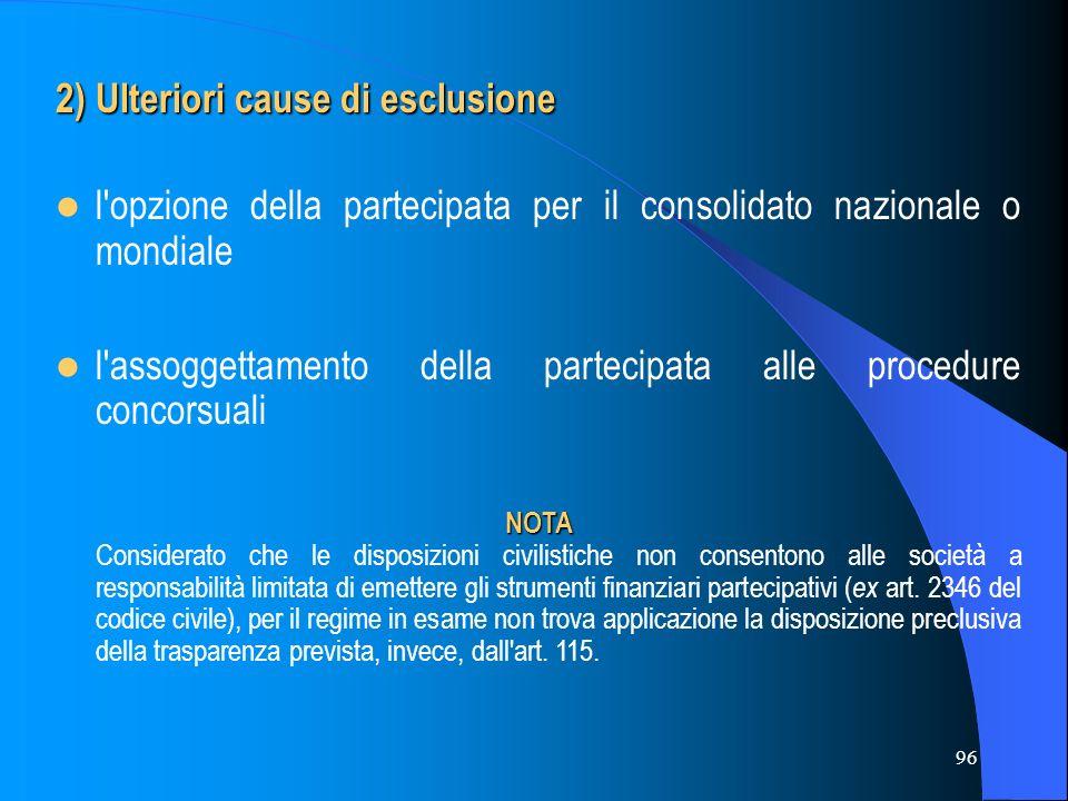 2) Ulteriori cause di esclusione