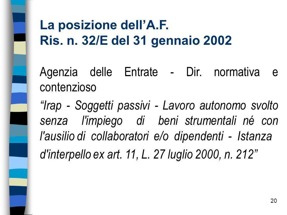 La posizione dell'A.F. Ris. n. 32/E del 31 gennaio 2002. Agenzia delle Entrate - Dir. normativa e contenzioso.