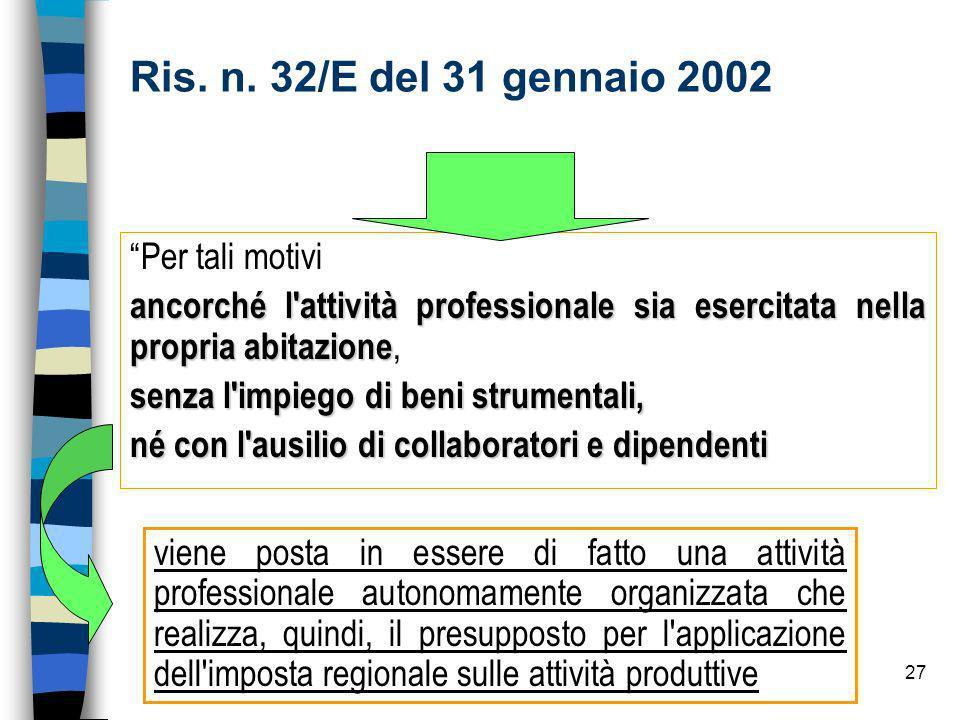 Ris. n. 32/E del 31 gennaio 2002 Per tali motivi