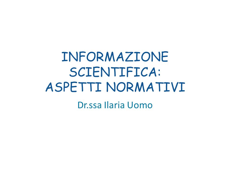 INFORMAZIONE SCIENTIFICA: ASPETTI NORMATIVI