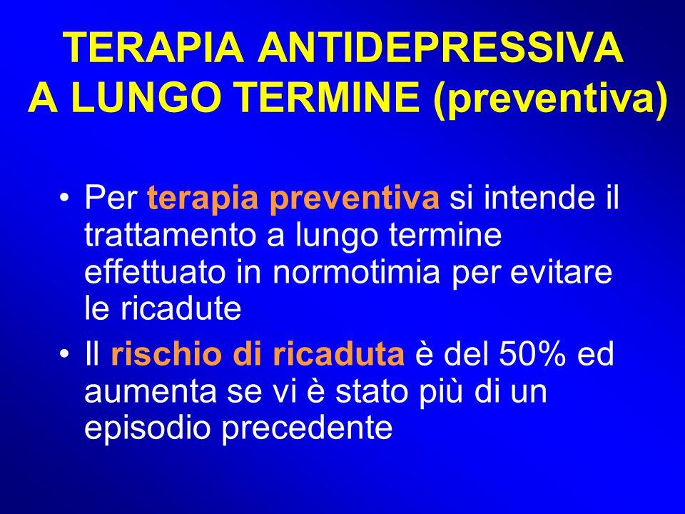 TERAPIA ANTIDEPRESSIVA A LUNGO TERMINE (preventiva)