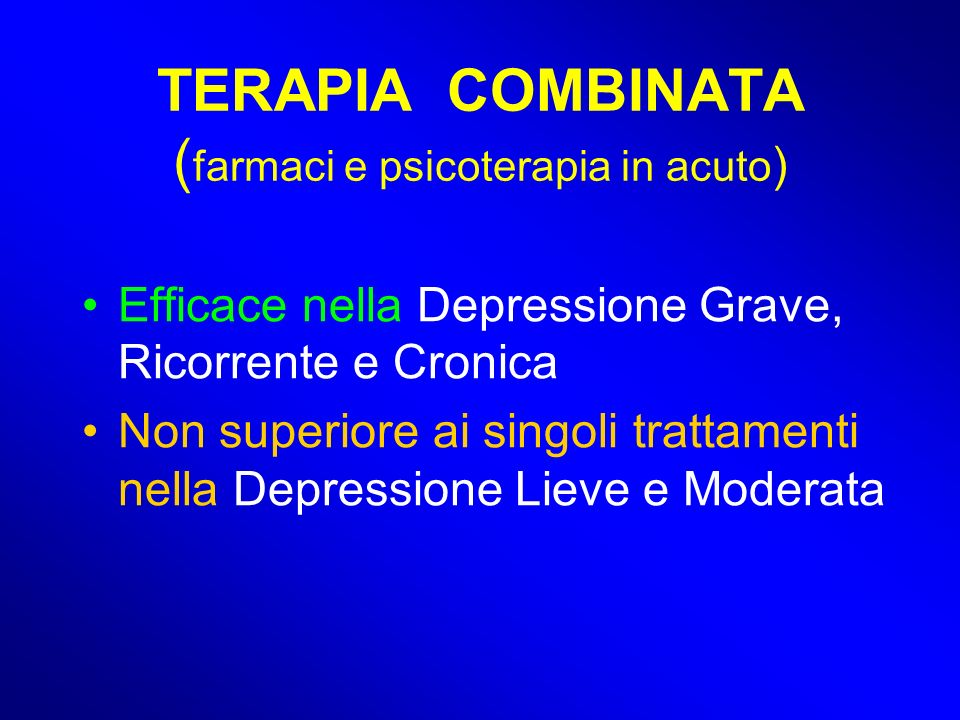 TERAPIA COMBINATA (farmaci e psicoterapia in acuto)