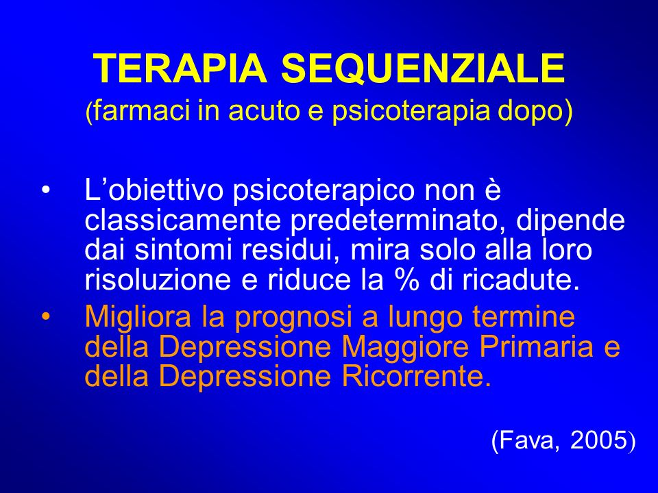 TERAPIA SEQUENZIALE (farmaci in acuto e psicoterapia dopo)