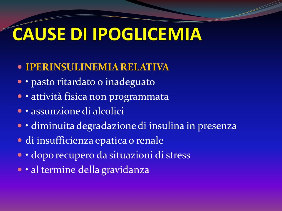 CAUSE DI IPOGLICEMIA IPERINSULINEMIA RELATIVA