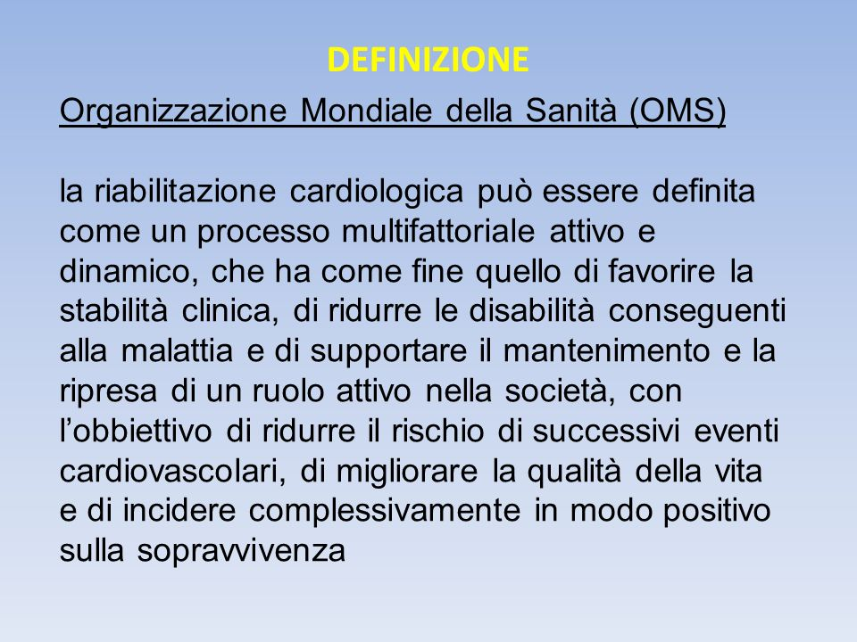 DEFINIZIONE Organizzazione Mondiale della Sanità (OMS)