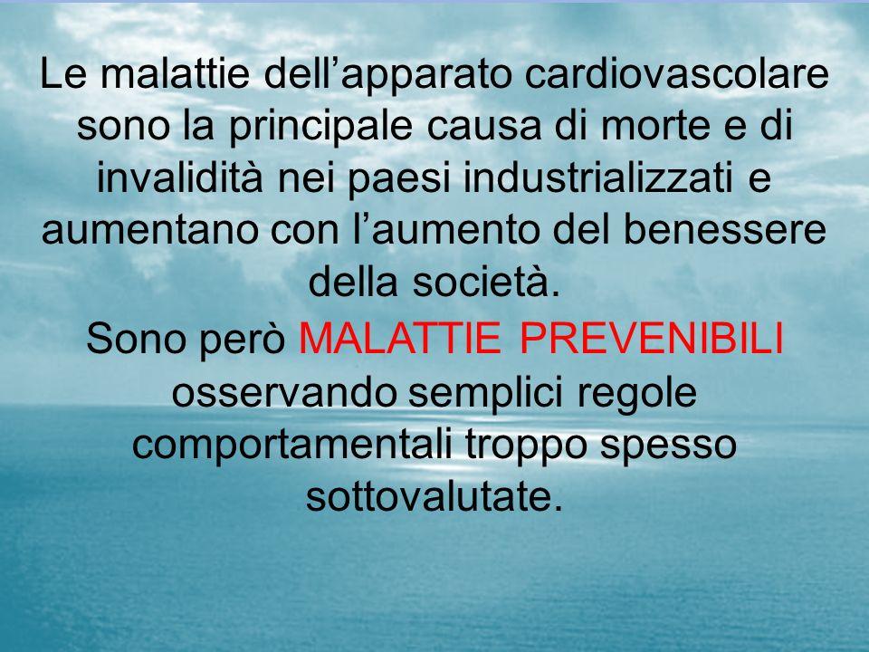 Le malattie dell'apparato cardiovascolare sono la principale causa di morte e di invalidità nei paesi industrializzati e aumentano con l'aumento del benessere della società.