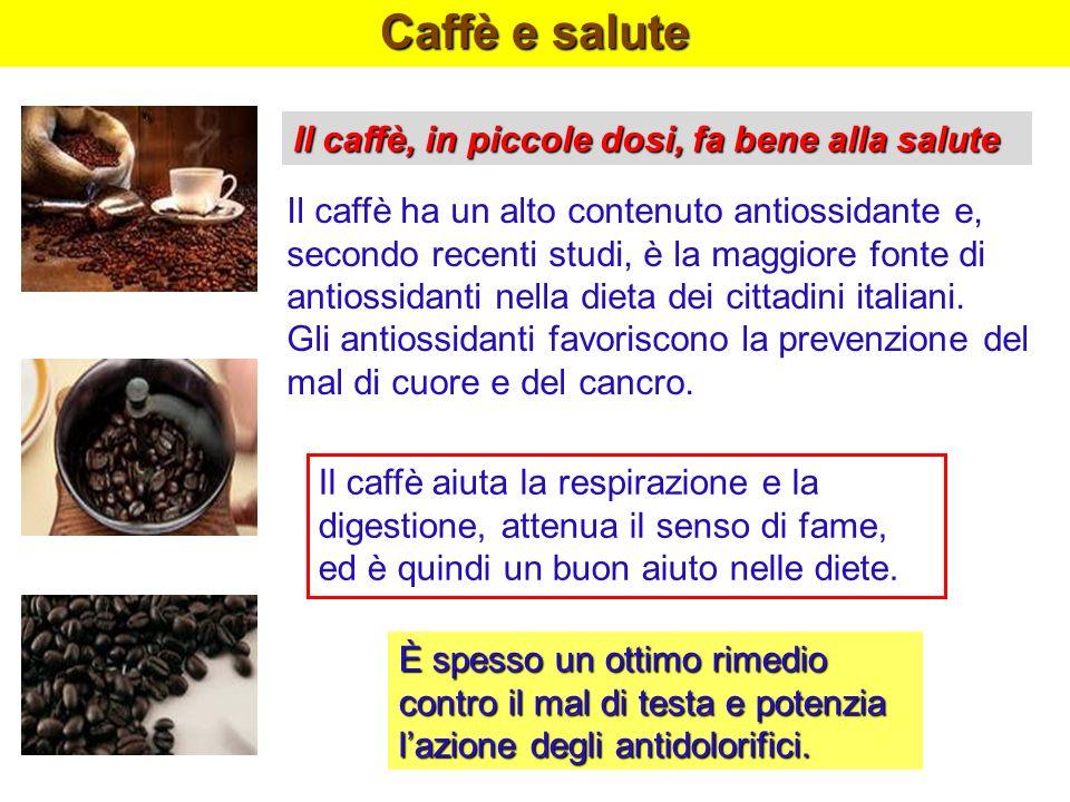 Caffè e salute Il caffè, in piccole dosi, fa bene alla salute