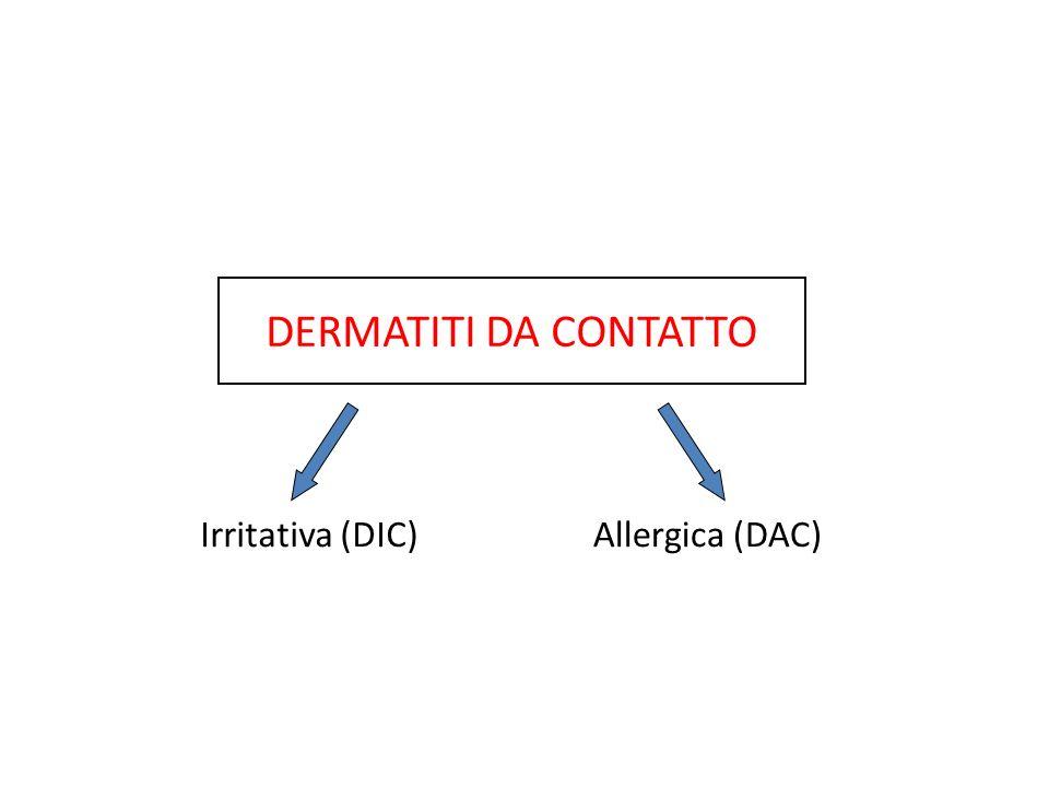 DERMATITI DA CONTATTO Irritativa (DIC) Allergica (DAC)