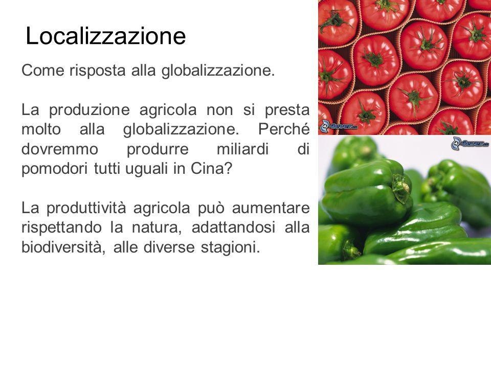 Localizzazione Come risposta alla globalizzazione.