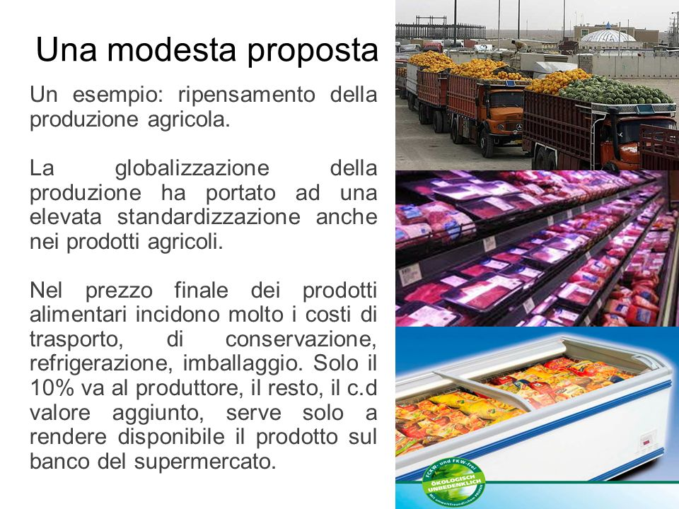Una modesta propostaUn esempio: ripensamento della produzione agricola.