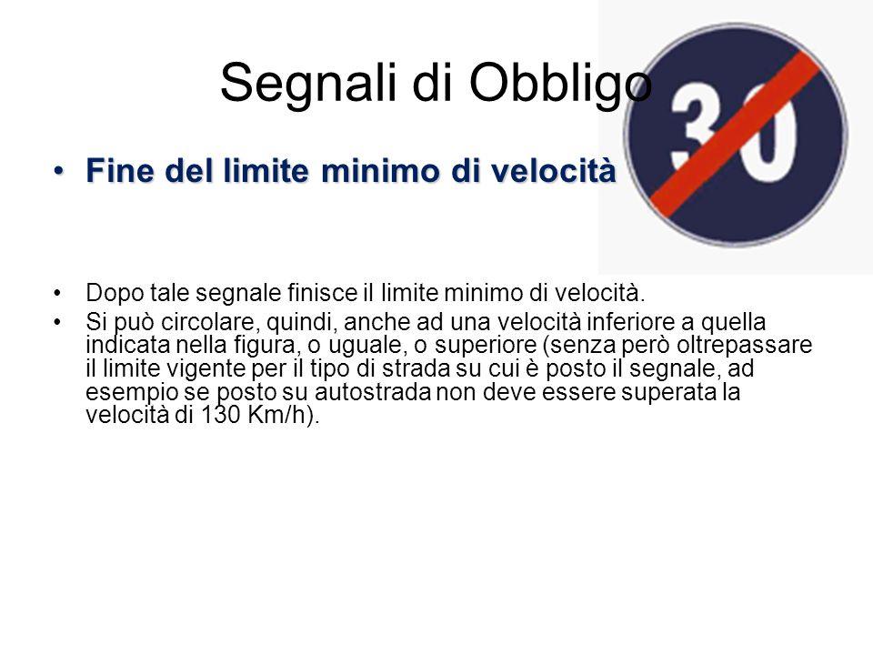 Segnali di Obbligo Fine del limite minimo di velocità