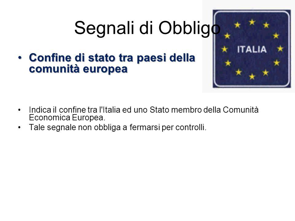 Segnali di Obbligo Confine di stato tra paesi della comunità europea