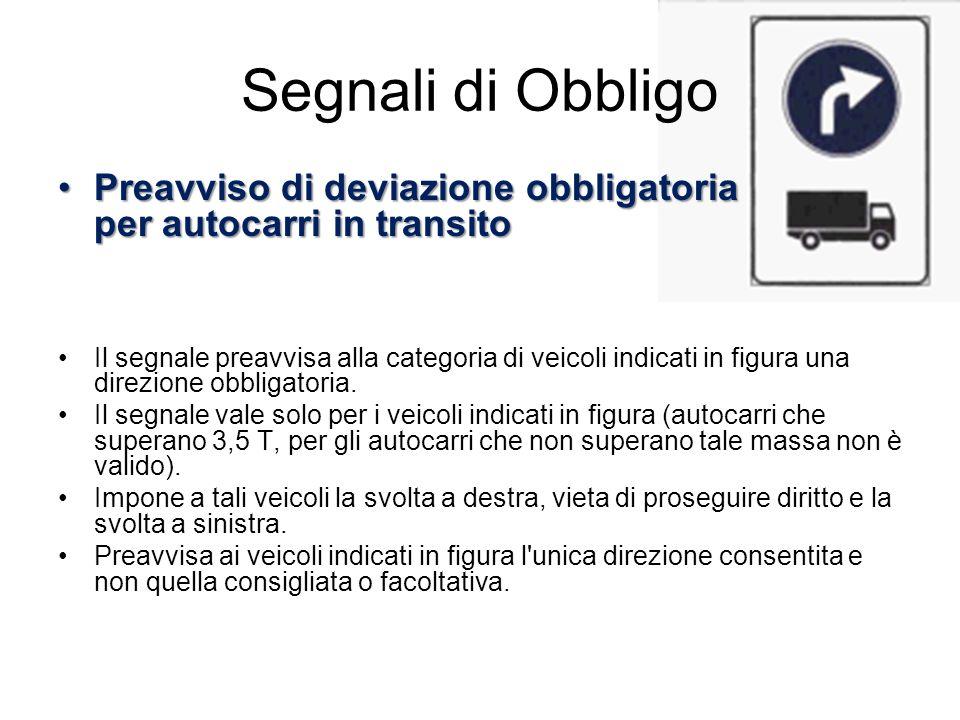 Segnali di Obbligo Preavviso di deviazione obbligatoria per autocarri in transito.
