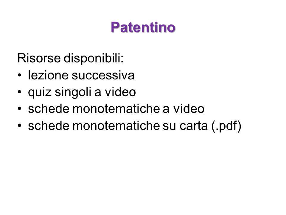 Patentino Risorse disponibili: lezione successiva quiz singoli a video