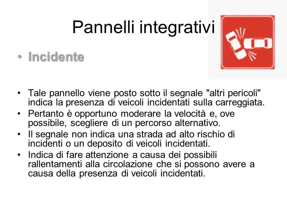 Pannelli integrativi Incidente