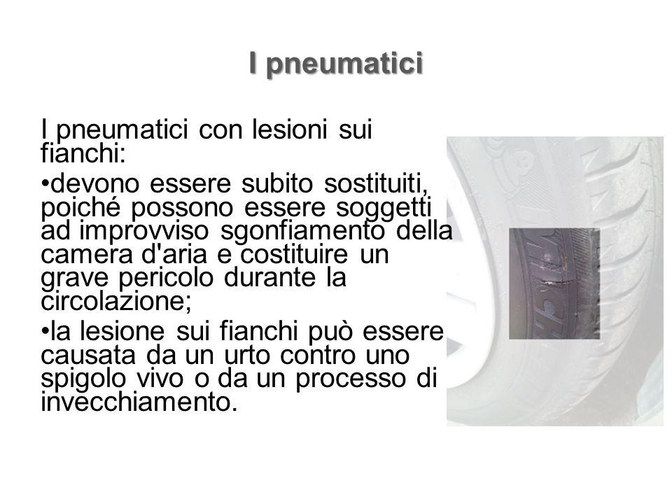 I pneumatici I pneumatici con lesioni sui fianchi: