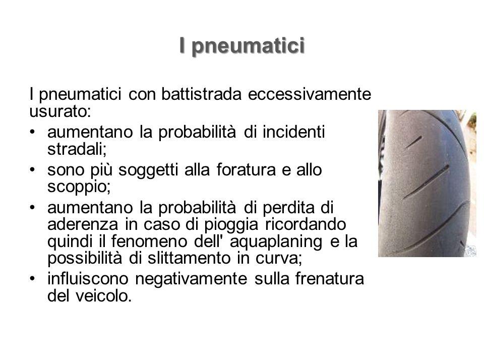 I pneumatici I pneumatici con battistrada eccessivamente usurato: