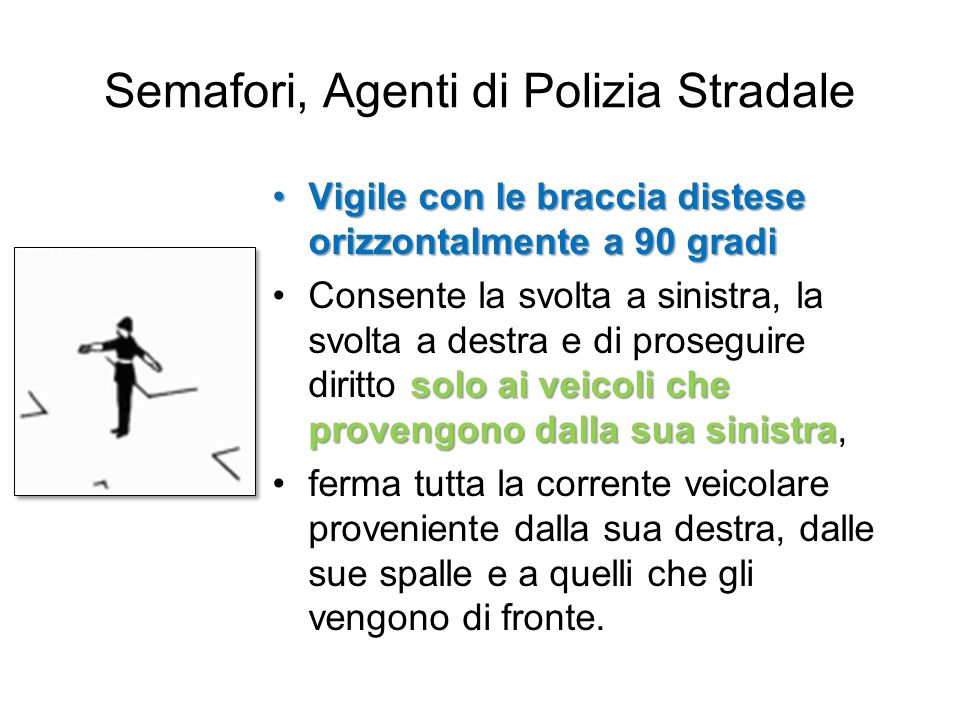 Semafori, Agenti di Polizia Stradale