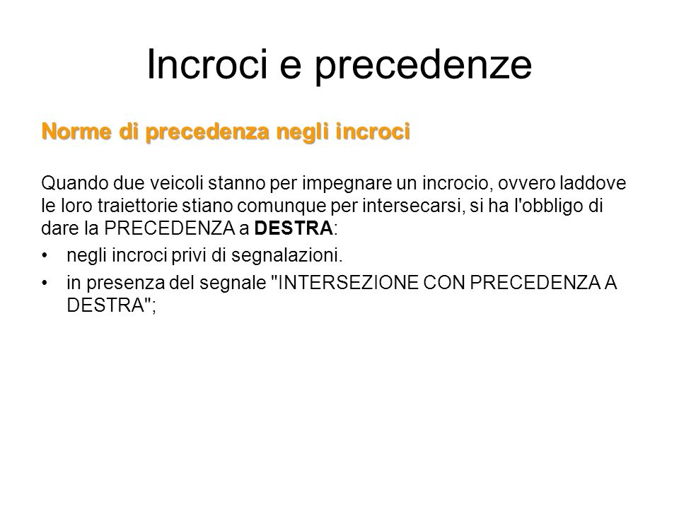 Incroci e precedenze Norme di precedenza negli incroci