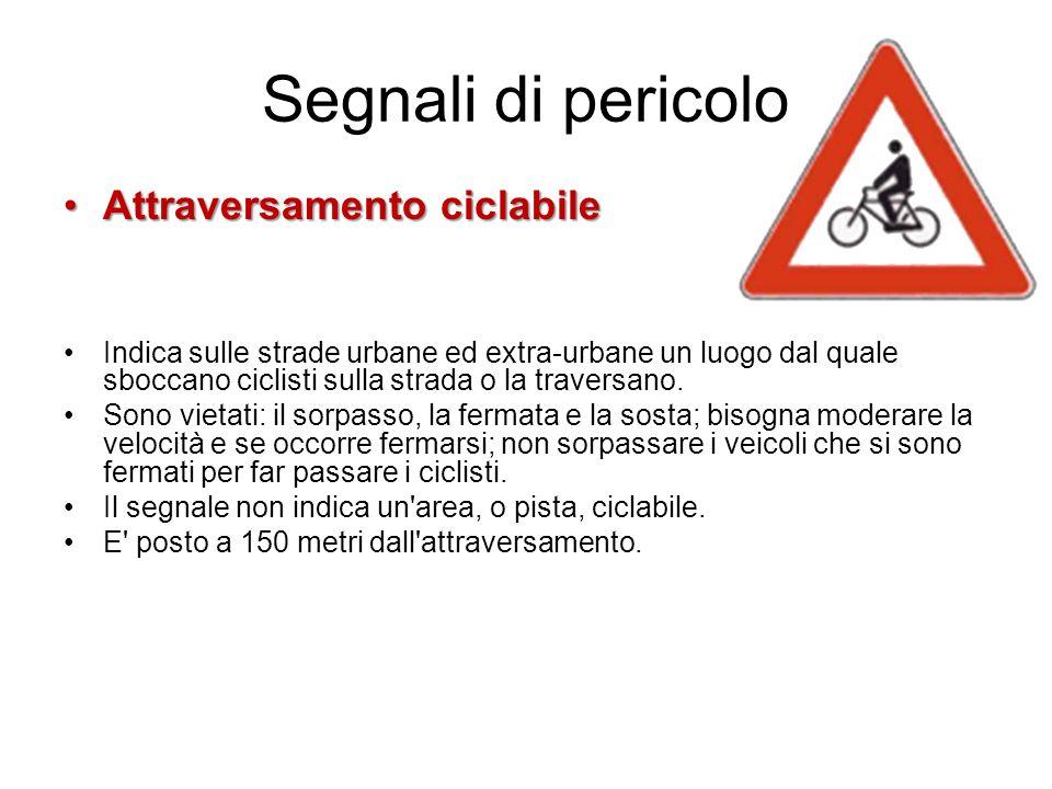 Segnali di pericolo Attraversamento ciclabile